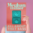 Meghan_Trainor_-_All_About_That_Bass_(Official_Single_Cover)